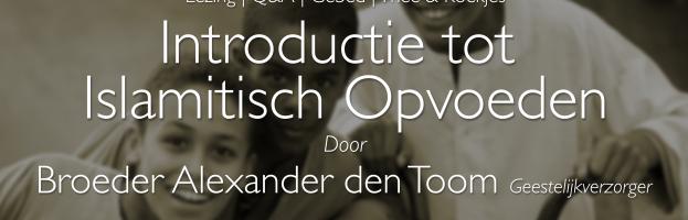 Lezing: Introductie tot islamitisch Opvoeden | Alexander den Toom | 14 feb 2016
